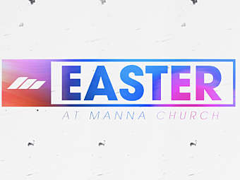 Easter at Manna 2021